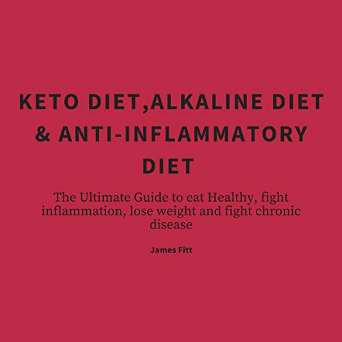 『Keto Diet, Alkaline Diet & Anti-Inflammatory Diet』のカバーアート