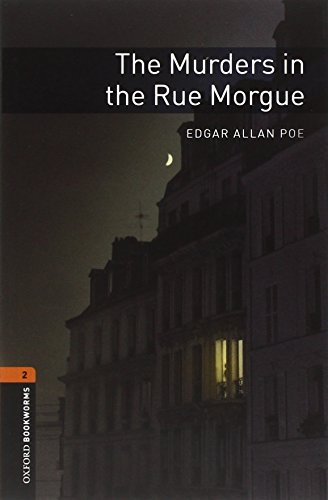 Oxford Bookworms Library: The Murders in the Rue Morgue: Level 2: 700-Word Vocabulary (Oxford Bookwo
