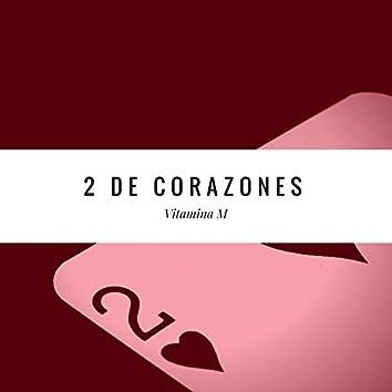 Dos De Corazones