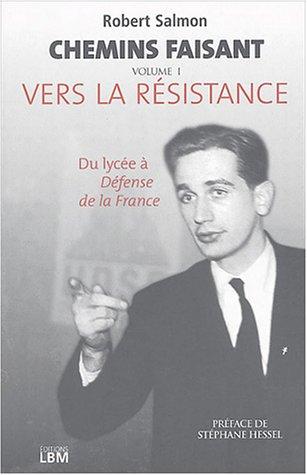 Chemins faisant, Tome 1 : Vers la Résistance