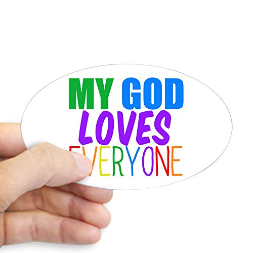 CafePress My God Loves Everyone Oval Bumper Sticker, Euro Oval Car Decal