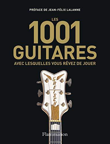 Les 1001 guitares avec lesquelles vous revez de jouer