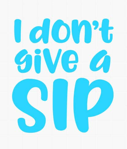 Celycasy I Don't give a sip // Lustiger Zitat Aufkleber // Zitat Aufkleber // Tumbler Aufkleber // Yeti Decal // Yeti // Tasse Aufkleber // Vinyl Aufkleber