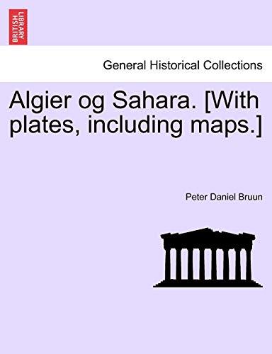 Algier Og Sahara. [With Plates, Including Maps.]