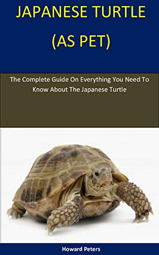 Japanese Turtle As Pet The Complete Guide On Everything You Need To Know About The Japanese Turtle Ebook Peters Howard Amazon Co Uk Kindle Store