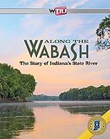 Along the Wabash [DVD]