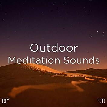"!!!"" Outdoor Meditation Sounds ""!!!"