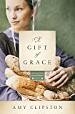 A Gift of Grace (Kauffman Amish Bakery)