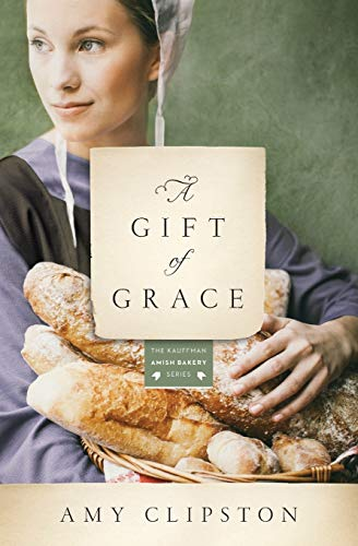 A Gift of Grace (Kauffman Amish Bakery)の詳細を見る