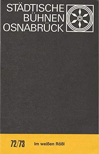Programmheft Ralph Benatzki IM WEISSEN RÖSSL Premiere 22. April 1973 Spielzeit 1972 / 73 Heft 14