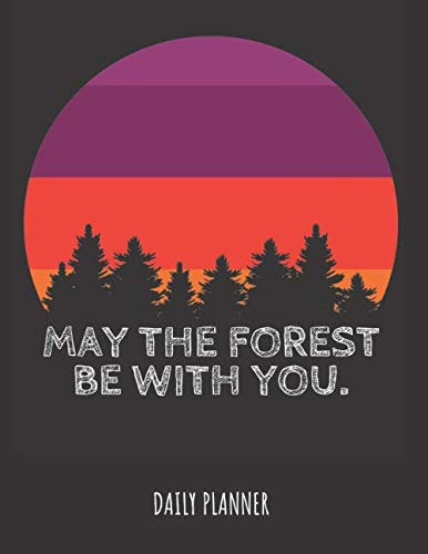 """May The Forest Be With You Retro Sunset Daily Planner - 8.5x11"""" Paperback Fun Star Wars Pun Personal Appointment Book with 124 Pages For Contacts, Notes and Daily Appointements"""