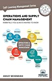 Operations and Supply Chain Management Essentials You Always Wanted to Know...
