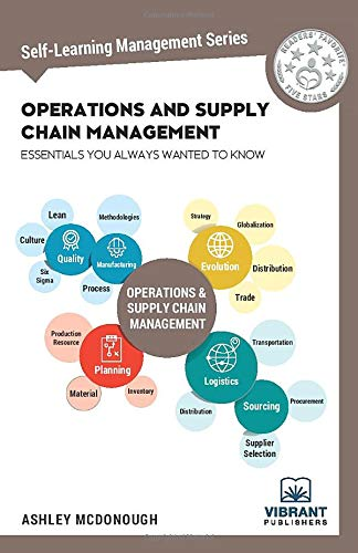 Operations and Supply Chain Management Essentials You Always Wanted to Know (Self-Learning Management Series)