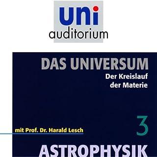 Der Kreislauf der Materie (Das Universum, Teil 3)                    Autor:                                                                                                                                 Harald Lesch                               Sprecher:                                                                                                                                 Harald Lesch                      Spieldauer: 1 Std. und 3 Min.     12 Bewertungen     Gesamt 4,8