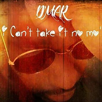 I Can't Take It No Mo'