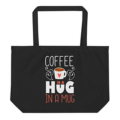 Coffee Is A Hug In A Mug Tragetasche, Weiá (schwarz), Einheitsgröße
