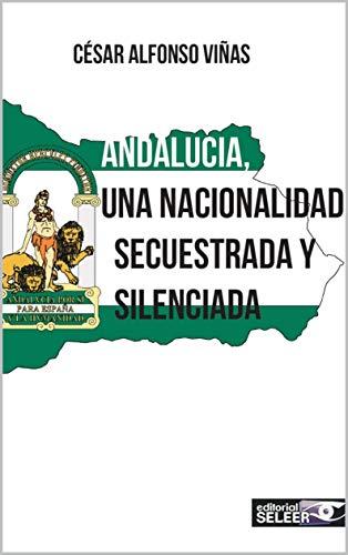 Andalucia, una nacionalidad secuestrada y silenciada