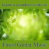 Facilitar la Aprendizaje de Idiomas: Finest Guitar Music