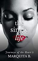 The Single Life (Journeys of the Heart)