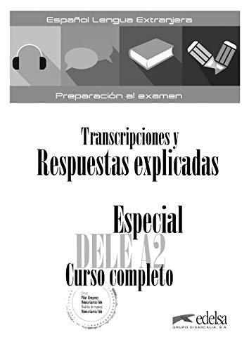 Especial DELE A2. Curso completo Transcripciones y respuestas explicadas: Transcripciones y respuestas explicadas (Preparación al DELE - Jóvenes y adultos - Preparación al DELE - Nivel A2)