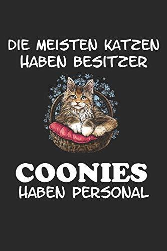 Die Meisten Katzen haben Besitzer Coonies haben Personal: Notizbuch A5 Liniert Tagebuch Lustig Geschenk Journal Buch Katze Maine Coon Kätzchen