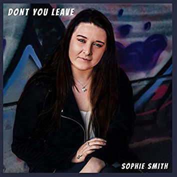 Dont You Leave