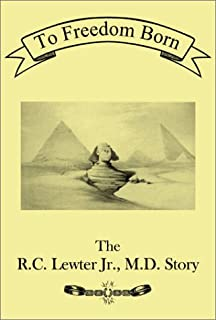 To Freedom Born: The R.C. Lewter Jr. M.D. Story