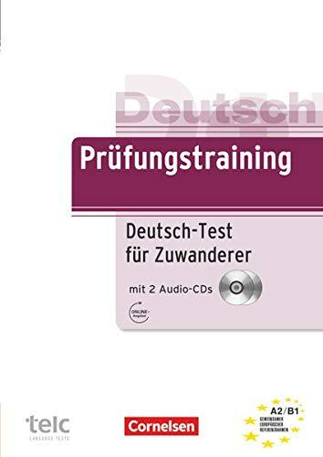 Prüfungstraining DaF - A2/B1: Deutsch-Test für Zuwanderer - Übungsbuch mit Lösungsbeileger und Audio-CD - Mit Hörtexten und Beispielen