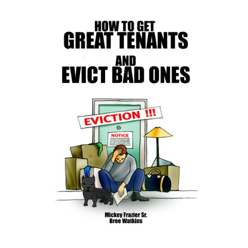 How to Get Great Tenants and Evict Bad Ones cover art