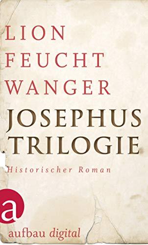 Josephus-Trilogie: (Der jüdische Krieg / Die Söhne / Der Tag wird kommen) (Feuchtwanger GW in Einzelbänden)