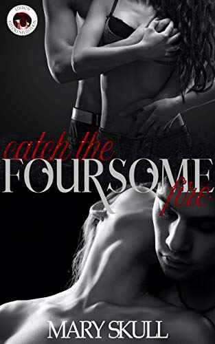 Catch the Foursome Fire von [Mary Skull]