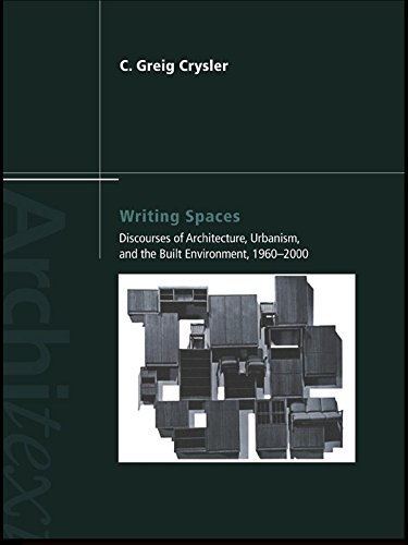 Writing Spaces: Discourses of Architecture, Urbanism and the Built Environment, 1960–2000 (Architext)