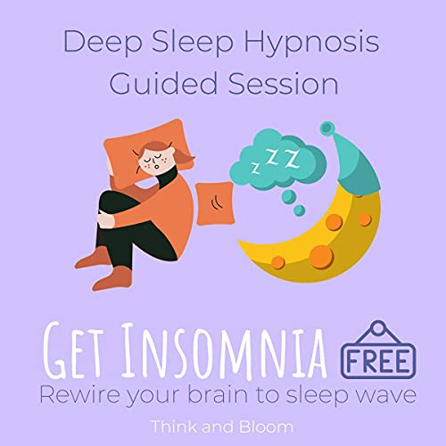 Couverture de Deep Sleep Hypnosis Guided Session: Get Insomnia Free, Rewire Your Brain to Sleep Wave