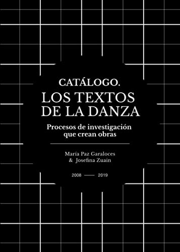 Procesos de investigación que crean obras: Catálogo. Los Textos de la Danza. TOMO II (Segunda En Papel EDITORA DANZA)