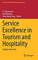 Service Excellence in Tourism and Hospitality: Insights from Asia (Tourism, Hospitality & Event Management)