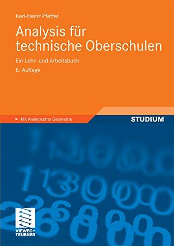 Analysis für technische Oberschulen: Ein Lehr- und Arbeitsbuch