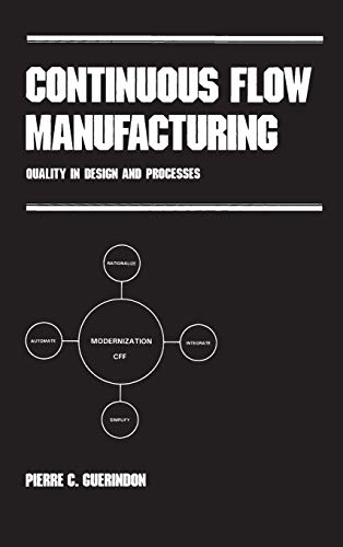 Continuous Flow Manufacturing: Quality in Design and Processes (Manufacturing Engineering and Materials Processing)