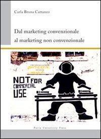 Dal marketing convenzionale al marketing non convenzionale