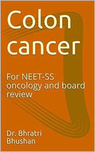 Colon Cancer For Neet Ss Oncology And Board Review Kindle Edition By Bhushan Dr Bhratri Professional Technical Kindle Ebooks Amazon Com