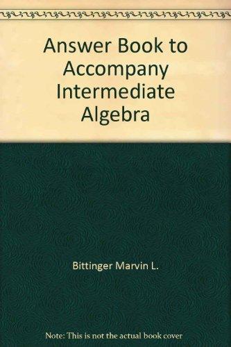 Answer Book to Accompany Intermediate Algebra