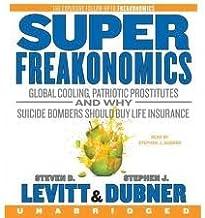 SuperFreakonomics CD [Audiobook, Unabridged] Publisher: HarperAudio; Unabridged edition