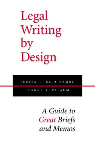 Compare Textbook Prices for Legal Writing by Design: A Guide to Great Briefs and Memos  ISBN 9780890899106 by Teresa J. Reid Rambo,Leanne J. Pflaum