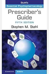 Prescriber's Guide: Stahl's Essential Psychopharmacology Kindle Edition