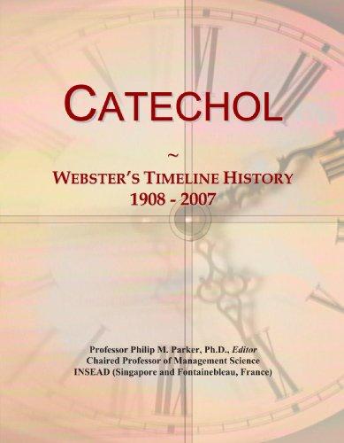 Catechol: Webster's Timeline History, 1908 - 2007