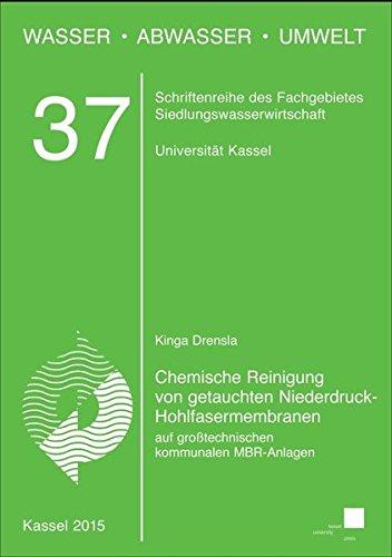 Chemische Reinigung von getauchten Niederdruck-Hohlfasermembranen auf großtechnischen kommunalen MBR-Anlagen (Wasser, Abwasser, Umwelt)