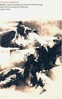 A Tradition Redefined: Modern and Contemporary Chinese Ink Paintings from the Chu-tsing Li Collection, 1950-2000