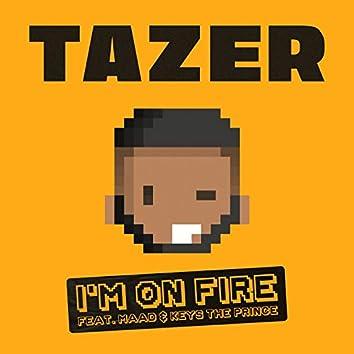 I'm On Fire (feat. MAAD & Keys the Prince)