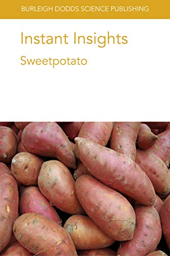 Instant Insights: Sweetpotato (Burleigh Dodds Science: Instant Insights Book 1) (English Edition)