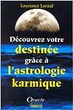 Découvrez votre destinée grâce a l'astrologie karmique de Laurence Larzul ( 21 février 1996 ) - Grancher (21 février 1996) - 21/02/1996