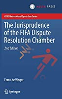 The Jurisprudence of the FIFA Dispute Resolution Chamber (ASSER International Sports Law Series)
